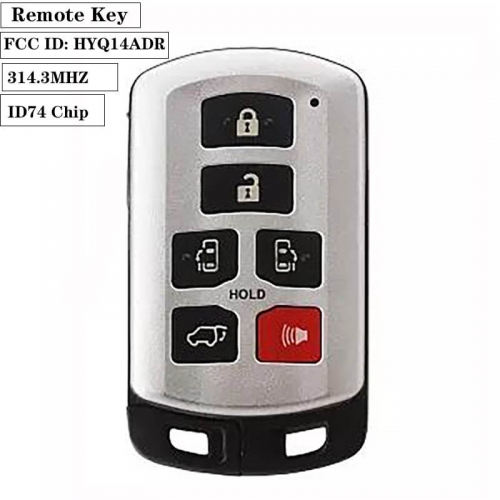 Key Remote 5+1 Buttons 314.3MHZ ID74chip FCC ID: HYQ14ADR For Toyot*a Sienna